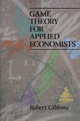 Game Theory for Applied Economics By Gibbons, Robert